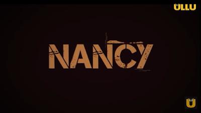 Nancy Ullu Webseries Cast, Release Date, StoryLine Or How To Watch