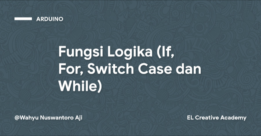 Fungsi Logika (If, For, Switch Case dan While) - Bagian 5
