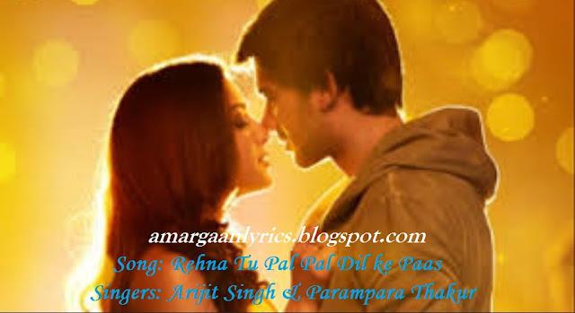 https://amargaanlyrics.blogspot.com/2019/08/arjit-singh-rehna-tu-pal-pal-dil-ke-paas-lyrics.html