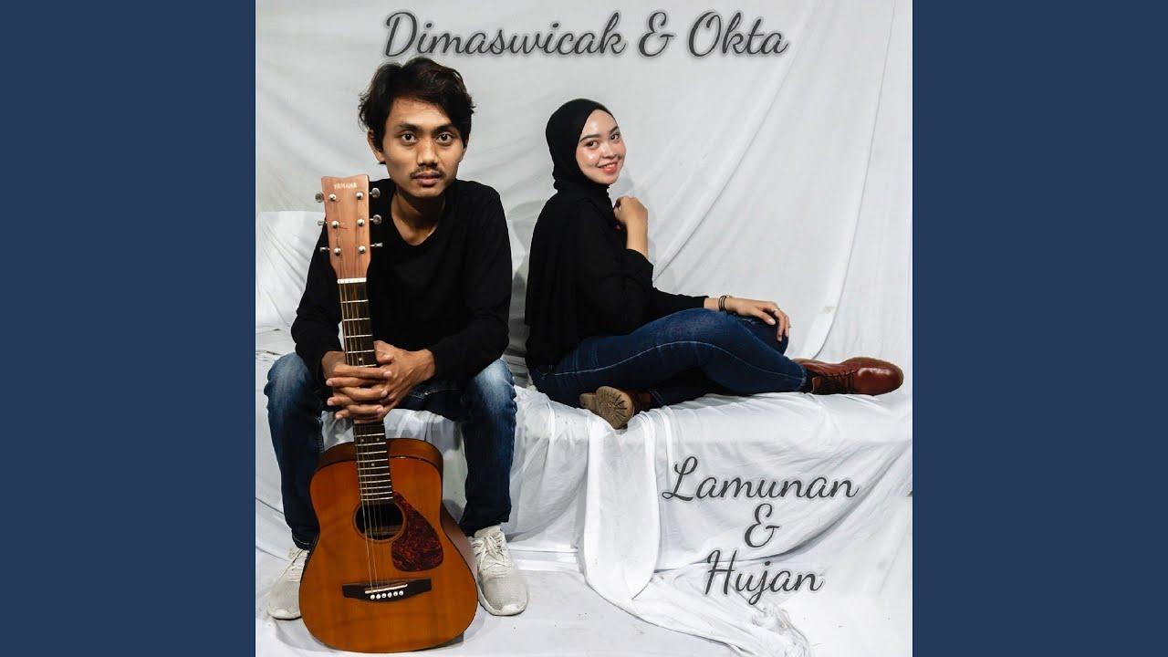 Dimaswicak ft Okta Rillis ' lamunan Dan Hujan '