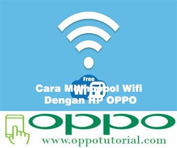 Cara Membobol Wifi Dengan HP OPPO