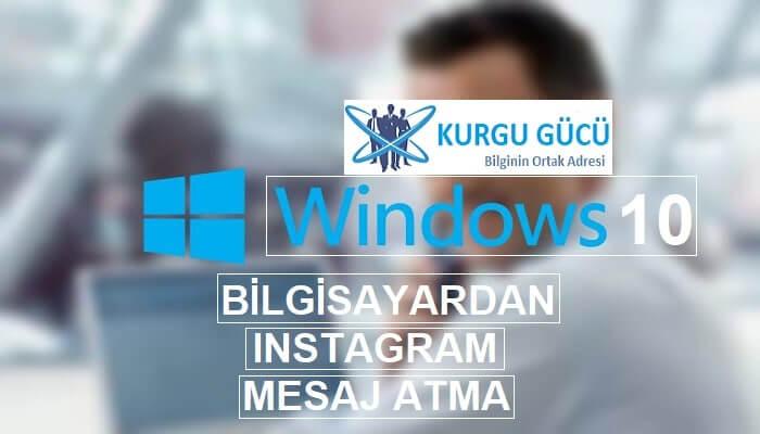 Windows 10 ile Bilgisayardan Instagram Mesaj Atma - Kurgu Gücü