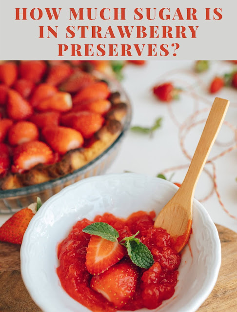 How much sugar is in strawberry preserves