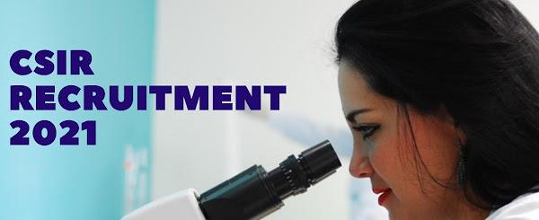 CSIR Recruitment 2021 - સરકારી ભરતી ૨૦૨૧