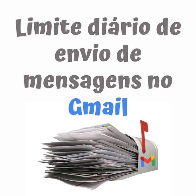 Limite diário de envio de mensagens no Gmail e Bloqueio