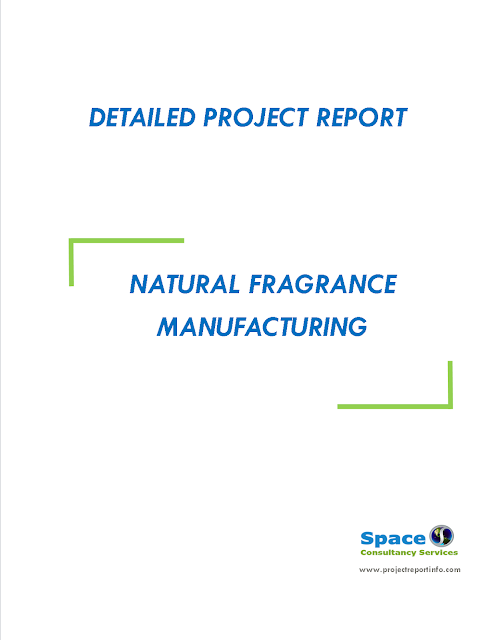 Project Report on Natural Fragrance Manufacturing