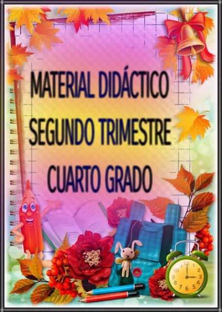 MATERIAL DIDÁCTICO-SEGUNDO TRIMESTRE-CUARTO GRADO