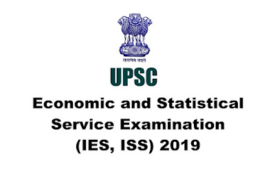 UPSC: Economic and Statistical Service Examination (IES, ISS) 2019, Apply Online, Last Date: 16.04.2019