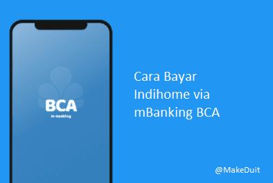 Cara Bayar Tagihan Indihome via mBanking BCA