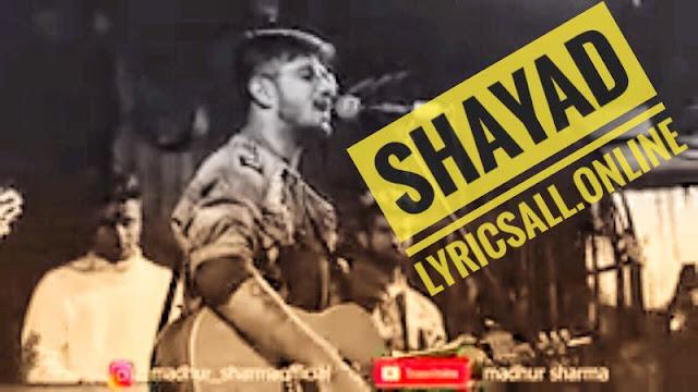Shayad lyrics cover by madhur sharma