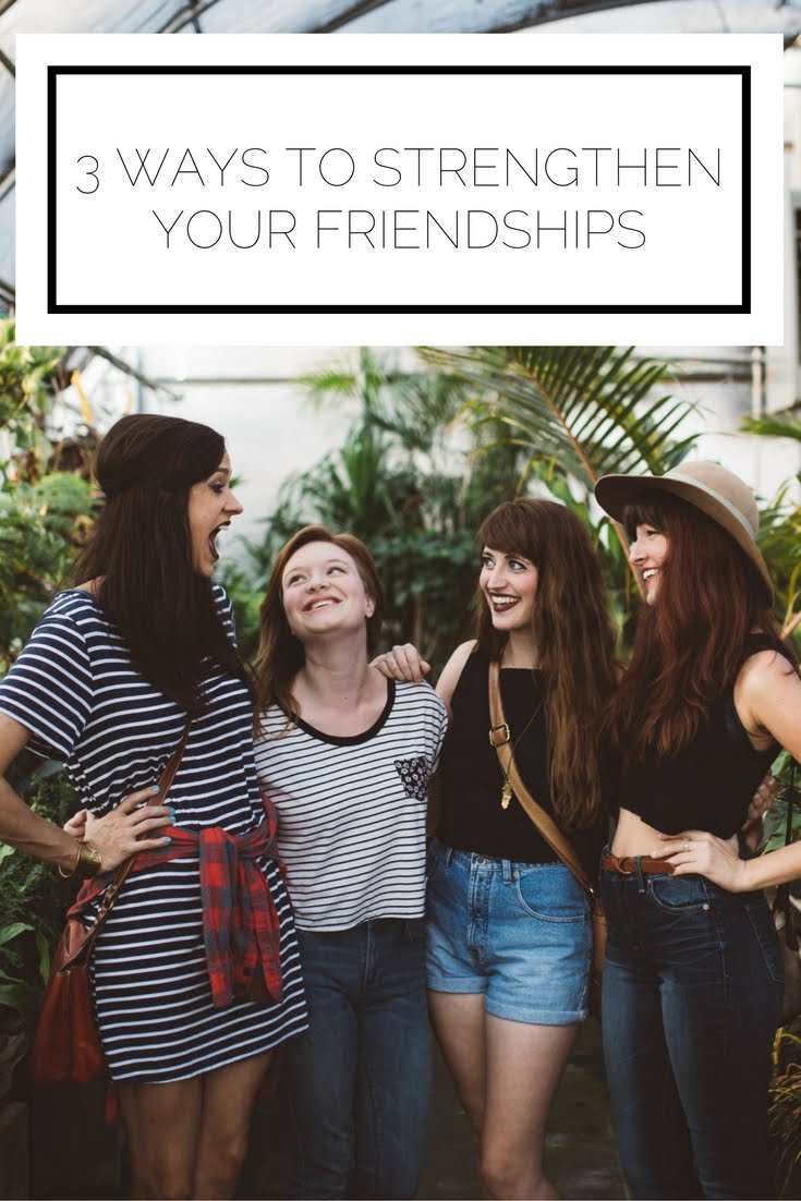 Click to read now or pin to save for later! Having amazing friends is one of the joys of life, but you have to put in effort to continually build those relationships. Here are 3 easy ways you can strengthen your friendships