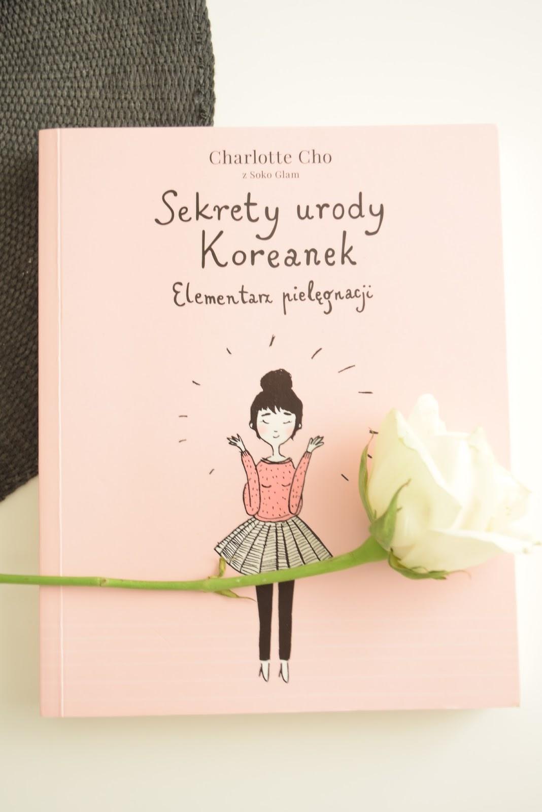 Sekrety urody Koreanek - Elementarz pięlegnacji