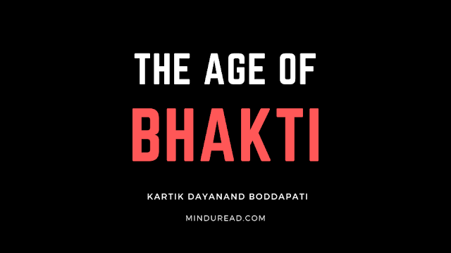 The Age of Bhakti - Kartik Dayanand Boddapati