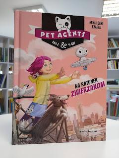 """Pet Agents 1. Na ratunek zwierzakom"" Riina i Sami Kaarla - recenzja"