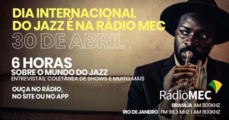 ARádio MEC preparou uma programação especial para sexta–feira,dia 30 de abril, quando o mundo comemora o Dia Internacional do Jazz.