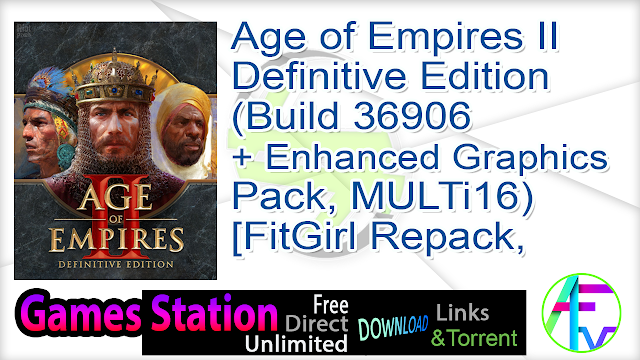 Age of Empires II Definitive Edition (Build 36906 + Enhanced Graphics Pack, MULTi16) [FitGirl Repack, Selective Download – from 6.5 GB]