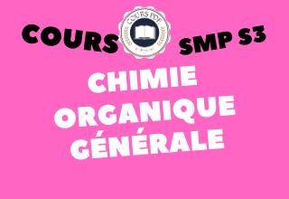 Chimie Organique Générale SMP S3 - cours / td & exercices / examens / résumés [PDF]