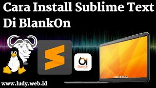 Cara Install Sublime Text Di GNU/Linux BlankOn