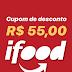 GANHE R$ 55 DE DESCONTO NO IFOOD