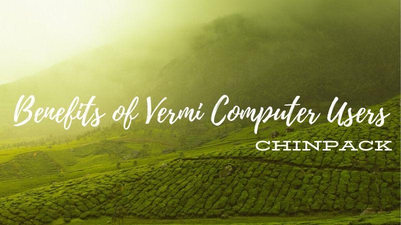 Benefits of Vermi Computer Users
