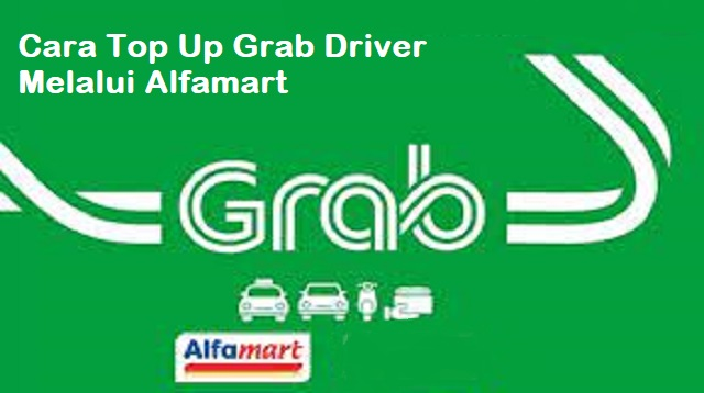 Cara Top Up Grab Driver Melalui Alfamart