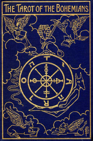 Download the book Absolute Key To Occult Science, The Tarot Of The Bohemians free