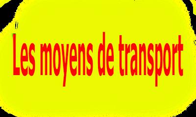 مفردات وسائل النقل بالفرنسية - Les moyens de transport