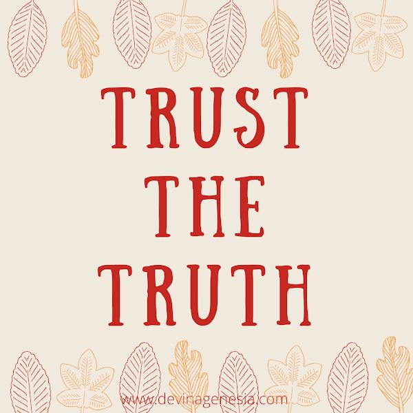 Trust The Truth