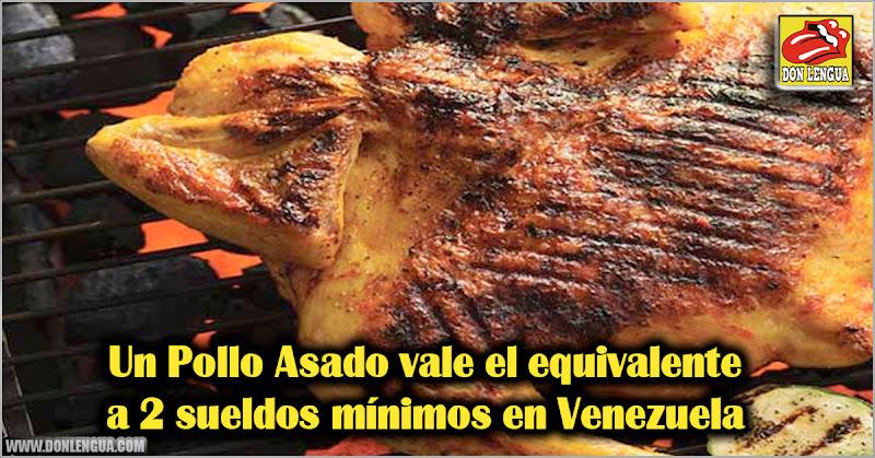 Un Pollo Asado vale el equivalente a 2 sueldos mínimos en Venezuela