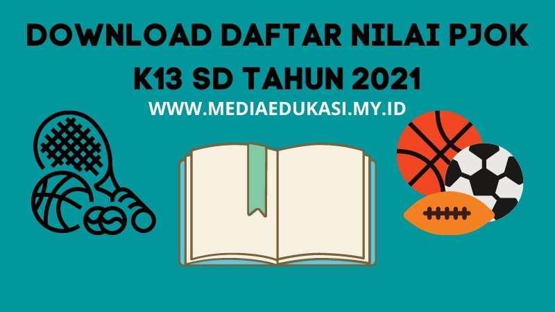 Download Daftar Nilai PJOK K13 SD kelas 1 2 3 4 5 6 Tahun 2021
