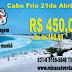 Excursão para Cabo Frio RJ - 4 dias 21 Abril