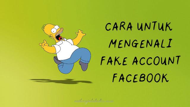 Cara Untuk Mengenali Fake Account Facebook