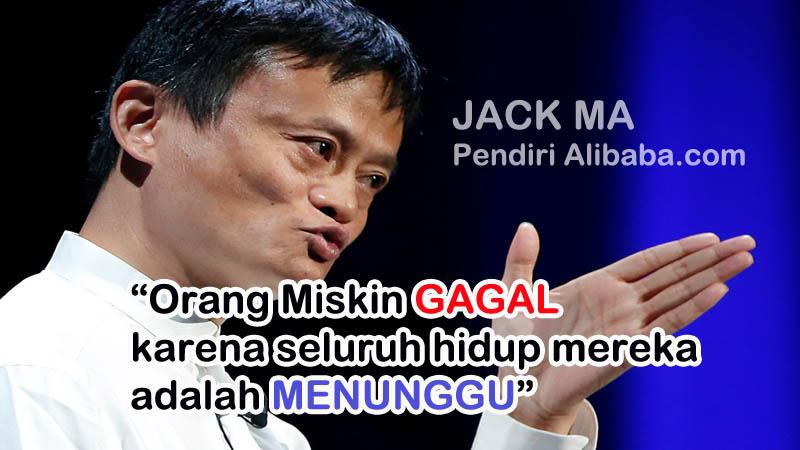 Jack Ma Orang Miskin Gagal Karena Seluruh Hidup Mereka Adalah