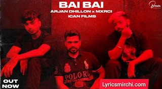 Bai Bai बई बई Song Lyrics | Arjan Dhillon | Latest Punjabi Song 2020