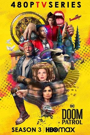 Doom Patrol Season 3 Download All Episodes 480p 720p HEVC [ Episode 3 ADDED ]