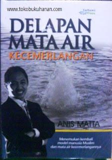 buku delapan mata air kecermelangan dari Anis Matta
