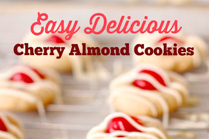 Easy Delicious Cherry Almond Cookies Recipe