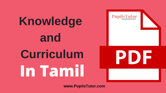 Knowledge and Curriculum PDF Book, Notes and Study Material in Tamil Medium Download Free for B.Ed 1st and 2nd Year