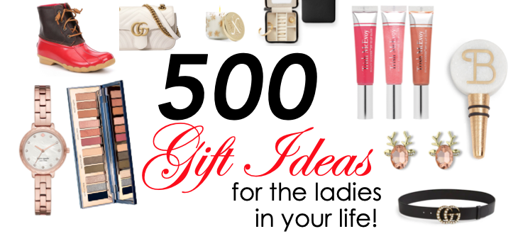 Over 500 Gift Ideas for the Ladies in Your Life + ALL the Sale Info for Black Friday!