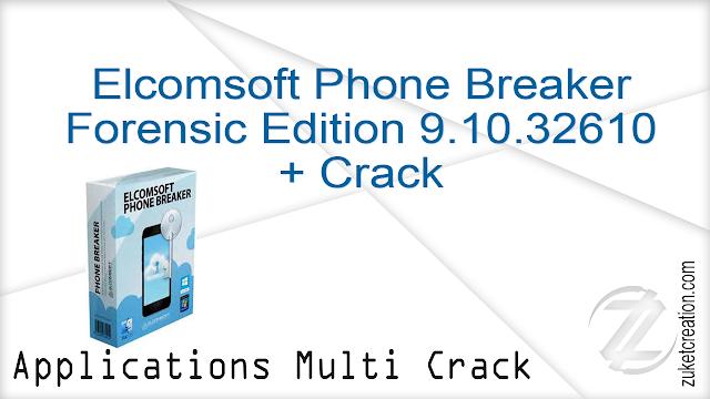 Elcomsoft Phone Breaker Forensic Edition 9.10.32610 + Crack |  71 MB