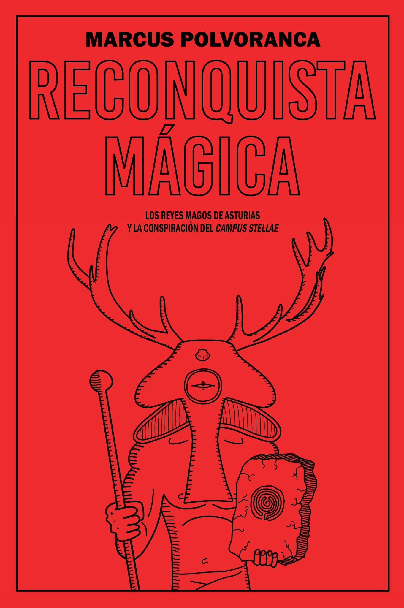 RECONQUISTA MÁGICA Parte II: Los reyes magos de Asturias y la conspiración del Campus Stellae