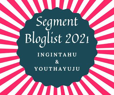 Segment Bloglist 2021 Ingintahu & Youthayuju