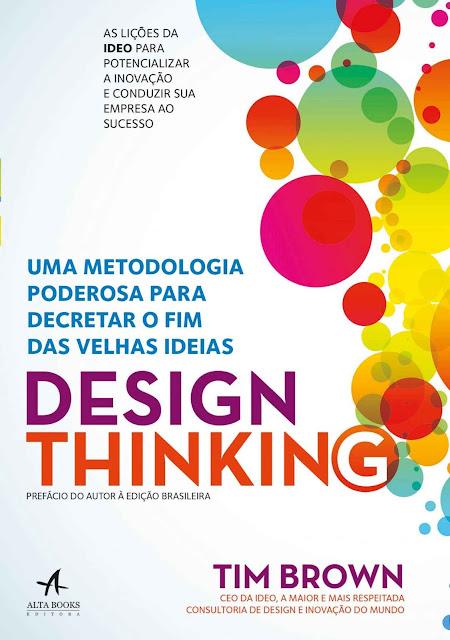 Design Thinking - Uma metodologia poderosa para decretar o fim das velhas ideias - Tim Brown.jpg