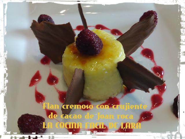 Flan cremoso con crujiente de cacao de Joan Roca - La cocina fácil de Lara