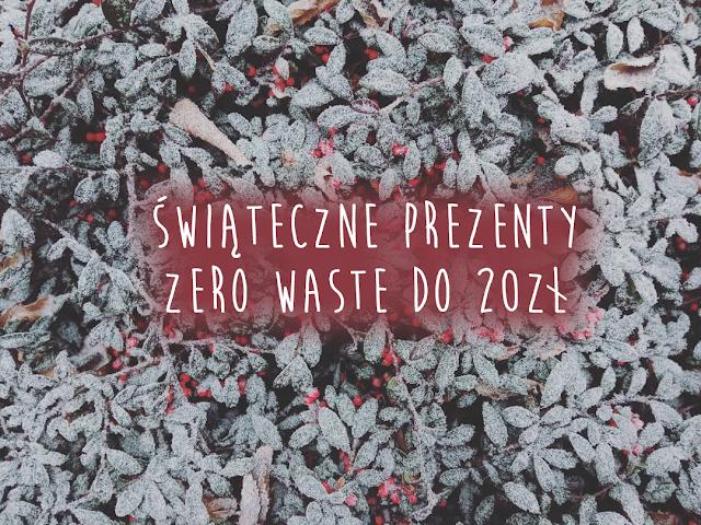 Świąteczne prezenty zero waste do 20 złotych