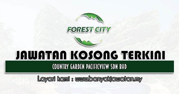 Jawatan Kosong 2021 di Country Garden Pacificview Sdn Bhd