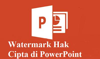 Cara Membuat Watermark Hak Cipta di PowerPoint