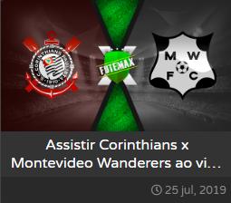 Assistir Corinthians x Montevideo Wanderers ao vivo no celular e PC dia 25/07/2019 às 21h30 - Copa Sul-Americana - Transmissão da  DAZN (FUTEMAX)