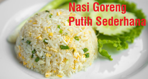 nasi goreng putih sederhana