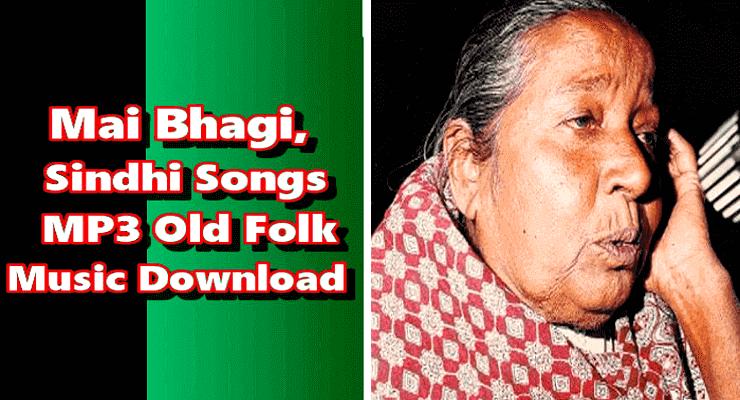Mai Bhagi - Best Top 20 Sindhi Folk Music Free Download